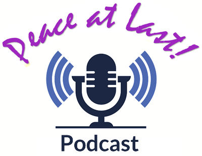 Peace at Last! Podcast